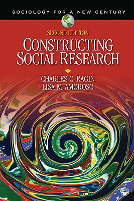 Constructing Social Research By Ragin, Charles C./ Amoroso, Lisa M.